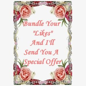 Other - Bundle your Likes & I'll Send You A Special Offer